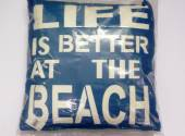 Life is better at the beach cushion.